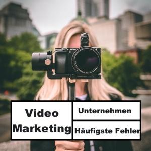 Video Marketing für Unternehmen